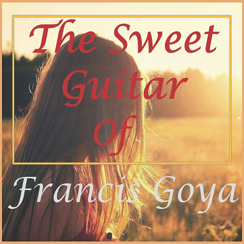 The Sweet Guitar of Francis Goya von Francis Goya