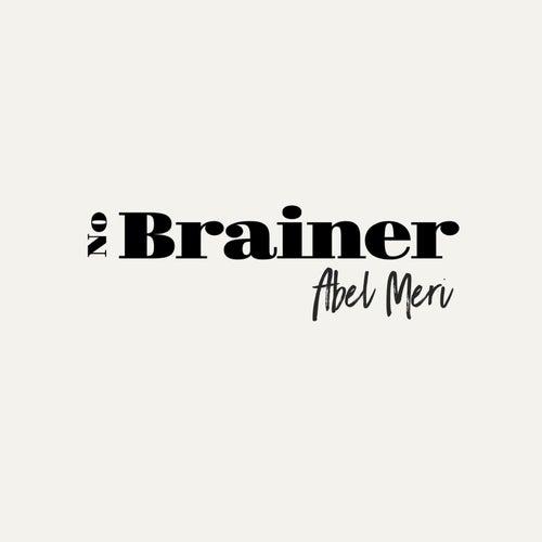 No Brainer by Abel Meri