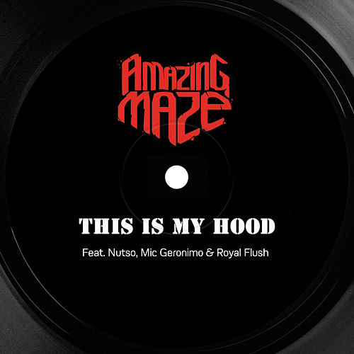 This Is My Hood de Amazing Maze