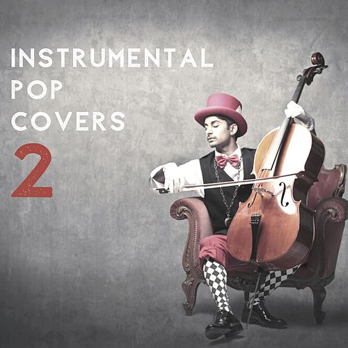 Instrumental Pop Covers 2 by Various Artists