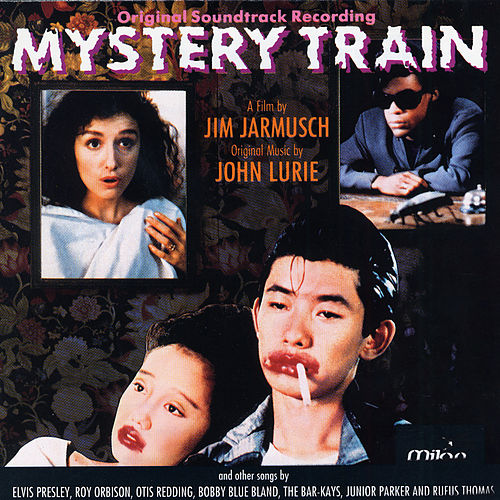Mystery Train (Original Motion Picture Soundtrack) by John Lurie