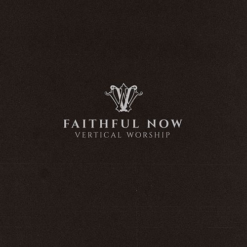Faithful Now (Single Version) de Vertical Worship