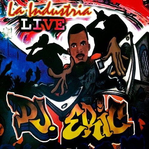 La Industria Live by DJ Eric