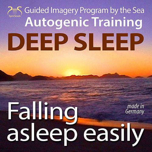 Falling Asleep Easily - Get Deep Sleep with a Guided Imagery Program by the Sea and the Autogenic Training von Colin Griffiths-Brown