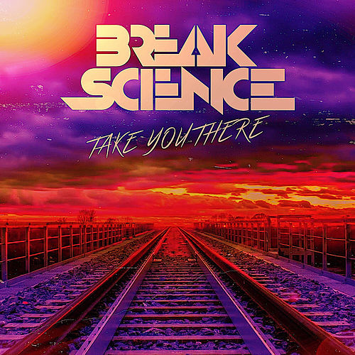 Take You There by Break Science