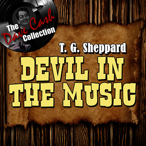 Devil In The Music - [The Dave Cash Collection] de T.G. Sheppard