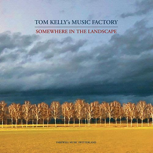 Somewhere in the Landscape by Tom Kelly's Music Factory