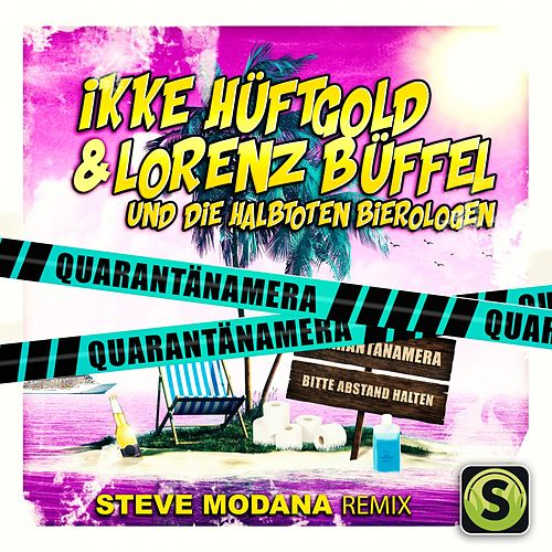 Quarantänamera (Steve Modana Remix) von Ikke Hüftgold