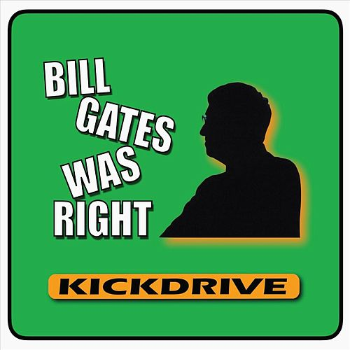 Bill Gates Was Right von Kickdrive