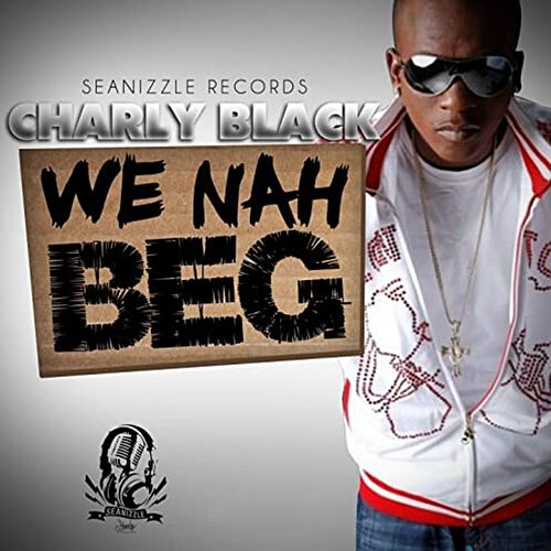 We Nah Beg de Charly Black