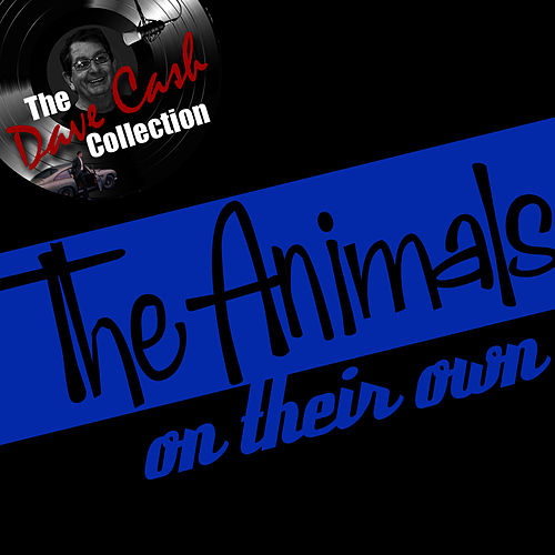 The Dave Cash Collection: On Their Own de The Animals