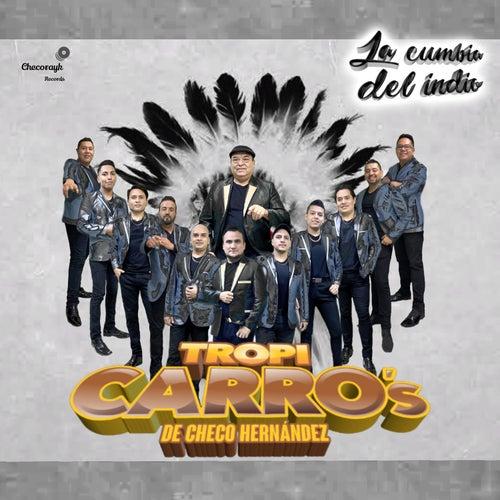 La Cumbia del Indio von Tropi Carro's De Checo Hernández