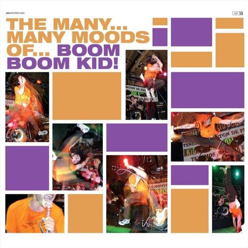 The Many Many Moods of... Boom Boom Kid! by Boom Boom Kid