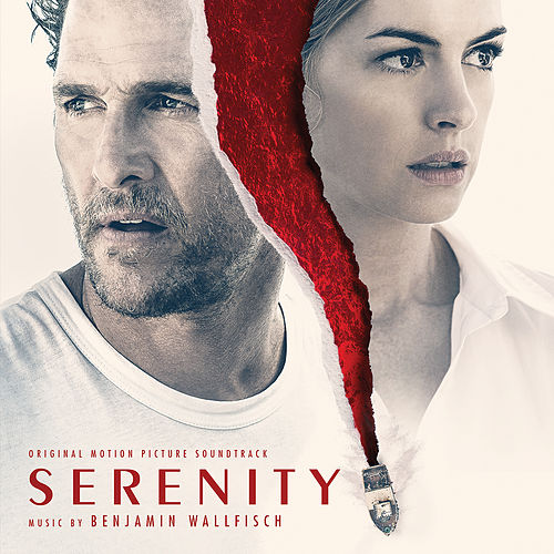 Serenity (Original Motion Picture Soundtrack) by Benjamin Wallfisch