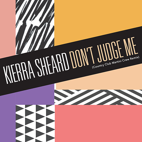 Don't Judge Me (Country Club Martini Crew Remix) de Kierra 'Kiki' Sheard