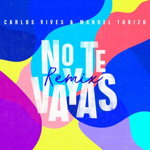 No Te Vayas (Remix) de Carlos Vives