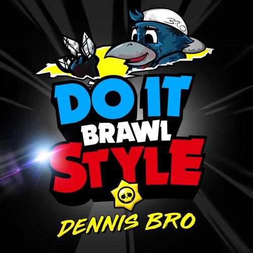 Do It Brawlstyle (Brawl Stars Song) by Brawl Bro