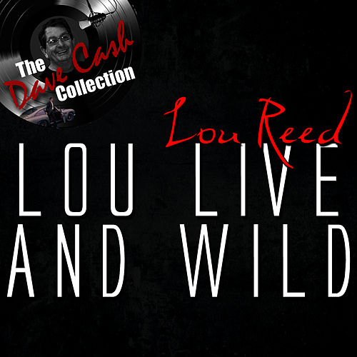 Lou Live And Wild - [The Dave Cash Collection] de Lou Reed