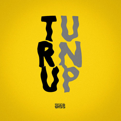 Turn up by Yxung Bxss