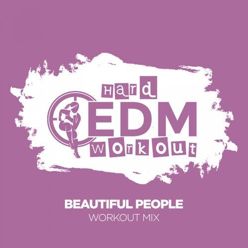 Beautiful People de Hard EDM Workout