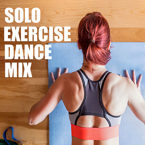 Solo Exercise Dance Mix by Various Artists