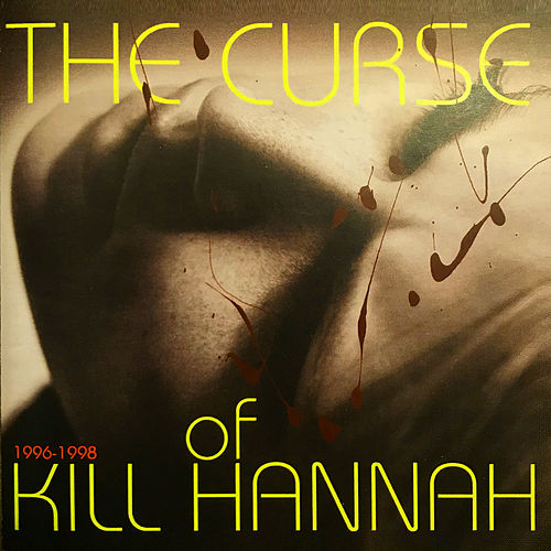 The Curse of Kill Hannah 1996 -1998 by Kill Hannah