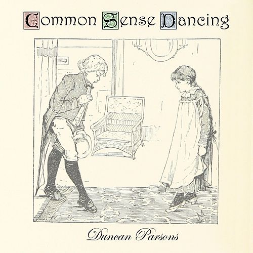 Common Sense Dancing by Duncan Parsons