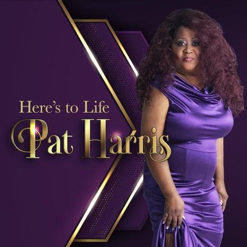 Here's to Life (Live) von Pat Harris