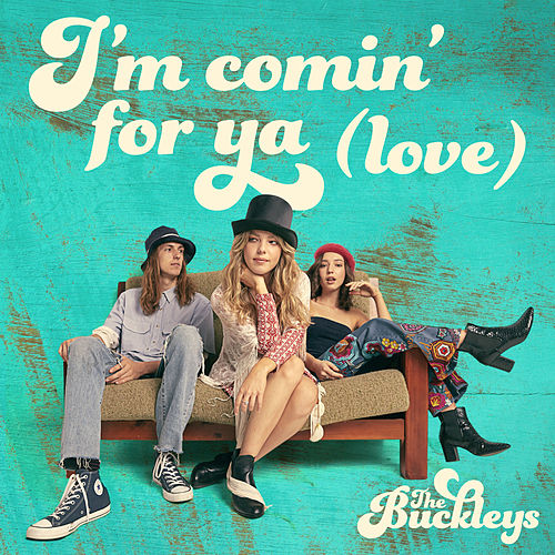 I'm Comin' For Ya (Love) by The Buckleys