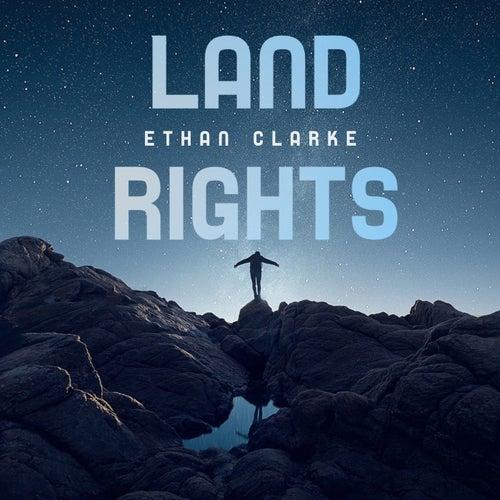 Land Rights de Ethan Clarke