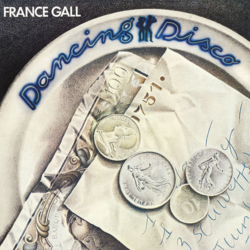 Dancing Disco (Remasterisé en 2004) (Edition Deluxe) von France Gall