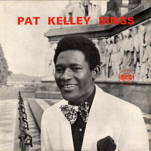 Pat Kelly Sings by Pat Kelly