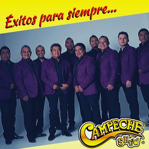 Éxitos para Siempre de Campeche Show
