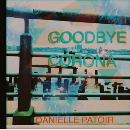 Goodbye Corona by Danielle Patoir