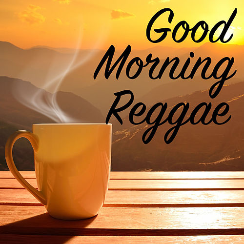 Good Morning Reggae by Various Artists