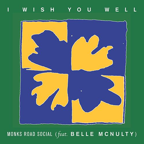 I Wish You Well de Monks Road Social