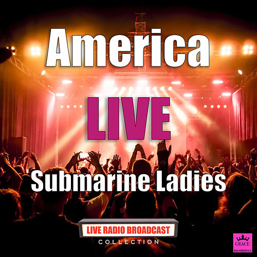 Submarine Ladies (Live) de America