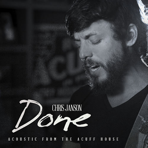 Done (Acoustic from the Acuff House) by Chris Janson