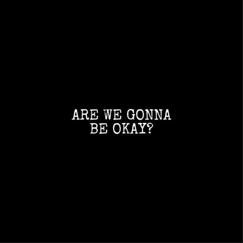 Are We Gonna Be Okay? (Remix) von Einstein