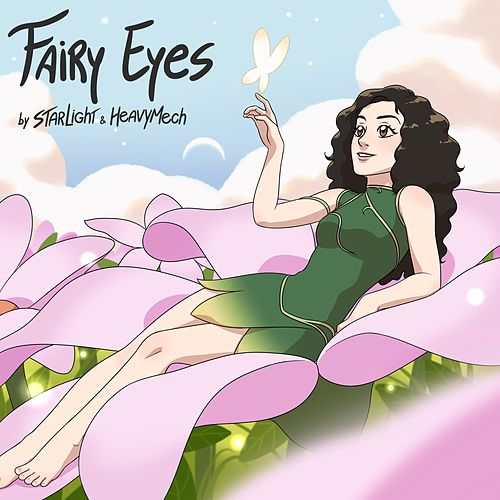 Fairy Eyes by StarLight and HeavyMech