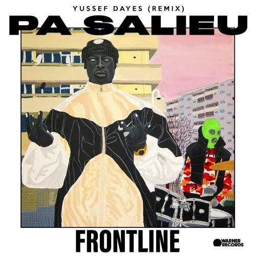 Frontline (Yussef Dayes Remix) by Pa Salieu