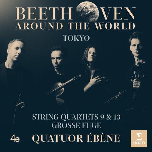 Beethoven Around the World: Tokyo, String Quartets Nos 9, 13 & Grosse fuge by Quatuor Ébène