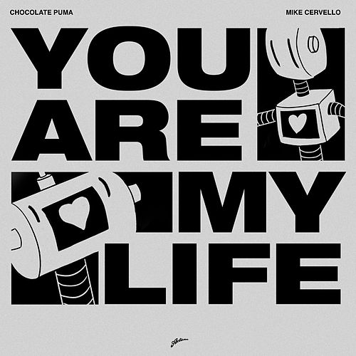 You Are My Life by Chocolate Puma