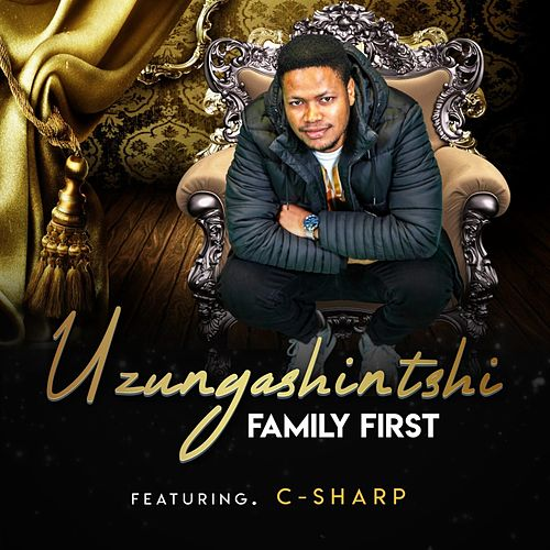 Uzungashintshi (Radio Edit) by Family First