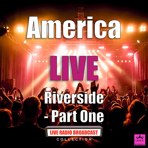 Riverside - Part One (Live) de America