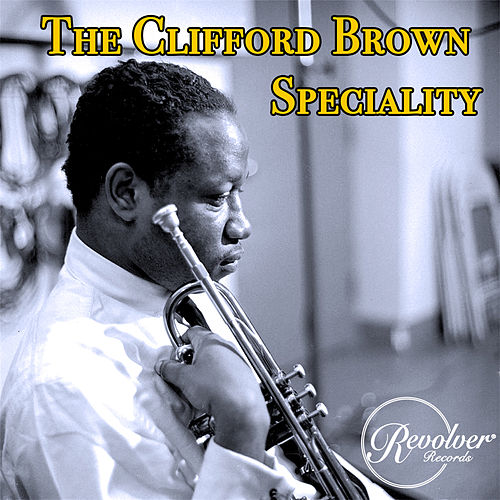 The Clifford Brown Speciality by Clifford Brown