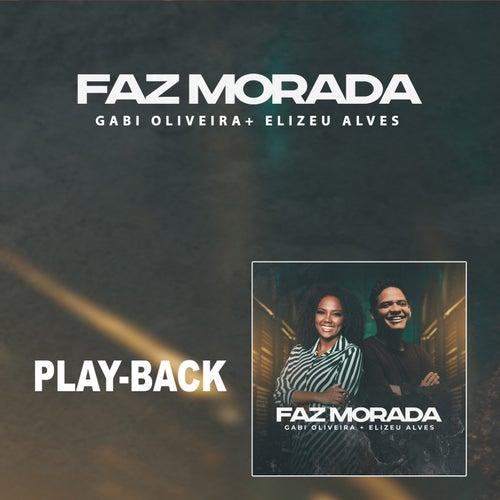 Faz Morada (Playback) by Gabi Oliveira