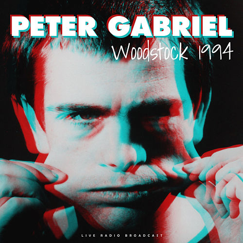 Live at Woodstock 1994 (live) by Peter Gabriel