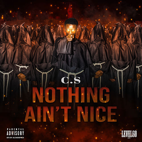 Nothing Ain't Nice by Cs