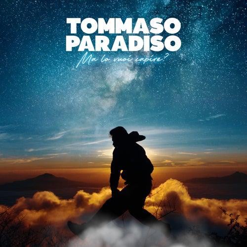 Ma lo vuoi capire? by Tommaso Paradiso